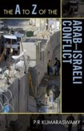 A to Z of the Arab-Israeli Conflict