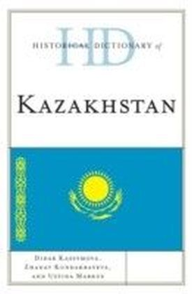 Historical Dictionary of Kazakhstan