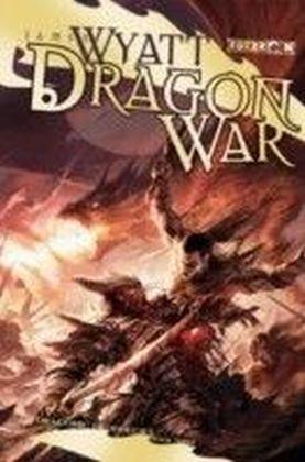 Draconic Prophecies - Dragon War