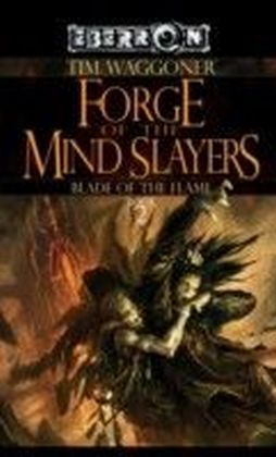 The Blade of the Flame - Forge of the Mindslayers
