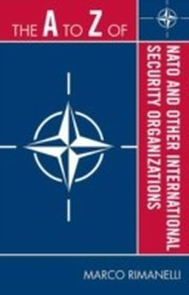 A to Z of NATO and Other International Security Organizations