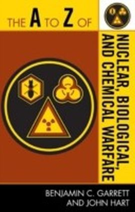 A to Z of Nuclear, Biological and Chemical Warfare