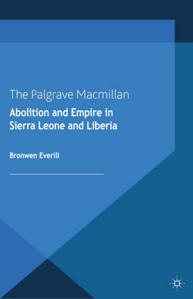 Abolition and Empire in Sierra Leone and Liberia
