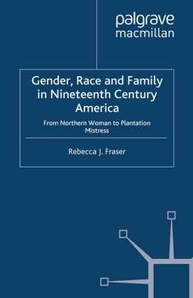 Gender, Race and Family in Nineteenth Century America