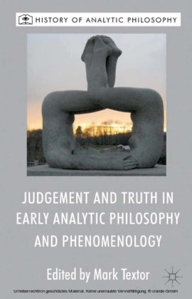 Judgement and Truth in Early Analytic Philosophy and Phenomenology