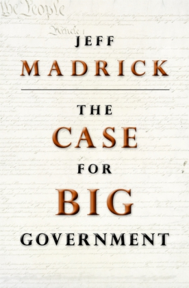 Case for Big Government (New in Paper)