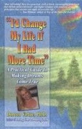 I'd Change My Life If I Had More Time