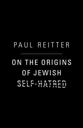 On the Origins of Jewish Self-Hatred