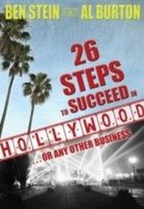 26 Steps to Succeed In Hollywood...or Any Other Business