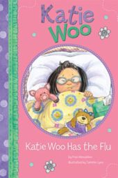 Katie Woo Has the Flu