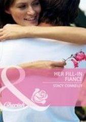 Her Fill-In Fiance (Mills & Boon Cherish)