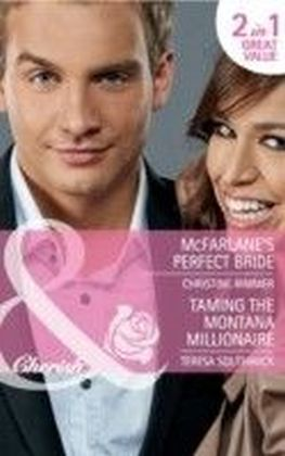 McFarlane's Perfect Bride / Taming the Montana Millionaire (Mills & Boon Cherish) (Montana Mavericks