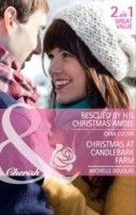 Rescued by his Christmas Angel / Christmas at Candlebark Farm (Mills & Boon Cherish)