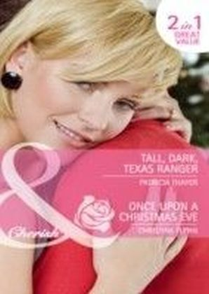 Tall, Dark, Texas Ranger / Once Upon A Christmas Eve (Mills & Boon Cherish) (The Quilt Shop in Kerry Springs - Book 3)