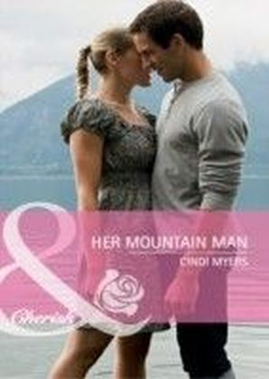 Her Mountain Man (Mills & Boon Cherish) (Hometown U.S.A. - Book 18)