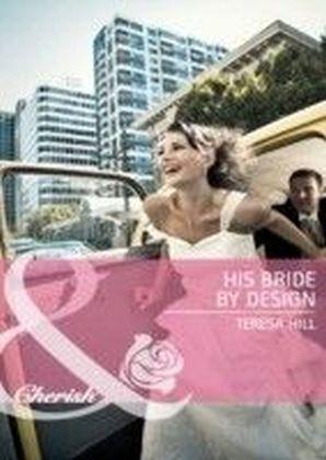His Bride by Design (Mills & Boon Cherish)