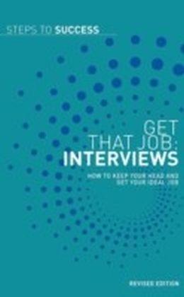 Get That Job: Interviews