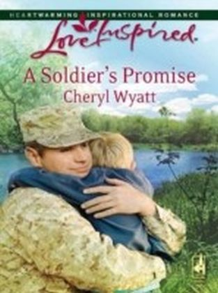 Soldier's Promise (Mills & Boon Love Inspired) (Wings of Refuge - Book 1)