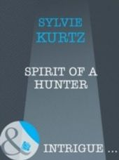 Spirit of a Hunter (Mills & Boon Intrigue)