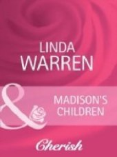 Madison's Children (Mills & Boon Cherish) (The Belles of Texas - Book 2)