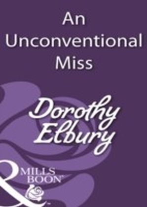 Unconventional Miss (Mills & Boon Historical)