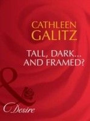 Tall, Dark...And Framed? (Mills & Boon Desire) (Texas Cattleman's Club