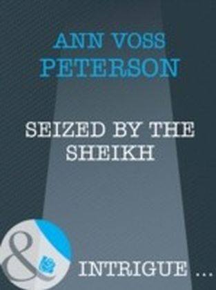 Seized by the Sheikh (Mills & Boon Intrigue)