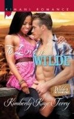 To Love a Wilde (Mills & Boon Kimani) (Wilde in Wyoming - Book 2)