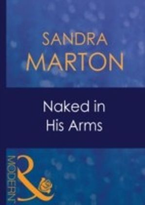 Naked in His Arms (Mills & Boon Modern) (Uncut - Book 7)