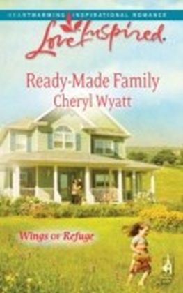 Ready-Made Family (Mills & Boon Love Inspired) (Wings of Refuge - Book 3)