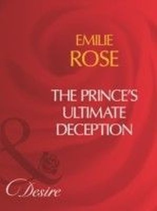 Prince's Ultimate Deception (Mills & Boon Desire)