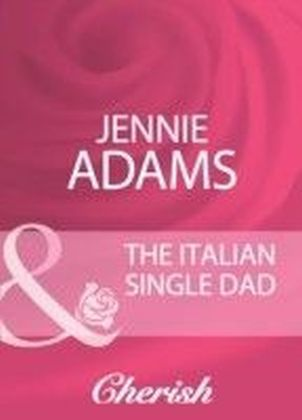Italian Single Dad (Mills & Boon Cherish)