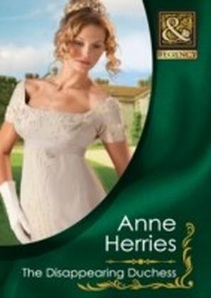 Disappearing Duchess (Mills & Boon Historical)