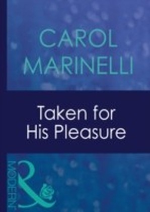 Taken for His Pleasure (Mills & Boon Modern) (Uncut - Book 5)