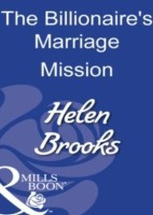 Billionaire's Marriage Mission (Mills & Boon Modern)
