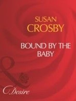 Bound By The Baby (Mills & Boon Desire)