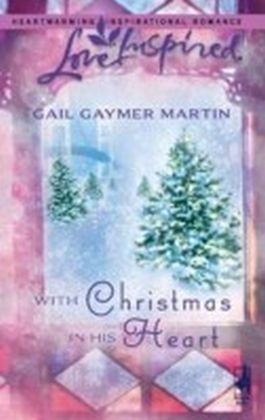 With Christmas in His Heart (Mills & Boon Love Inspired)