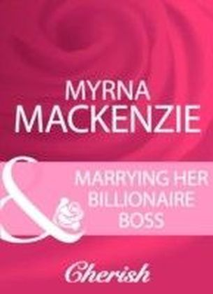 Marrying Her Billionaire Boss (Mills & Boon Cherish)