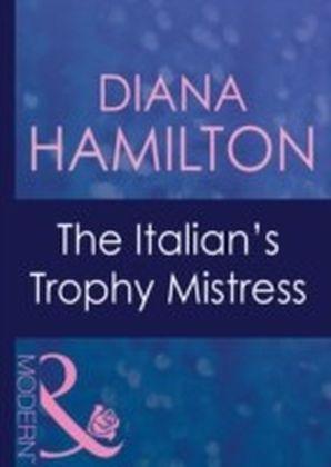 Italian's Trophy Mistress (Mills & Boon Modern)