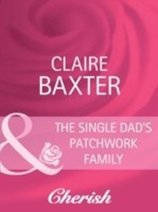 Single Dad's Patchwork Family (Mills & Boon Cherish)