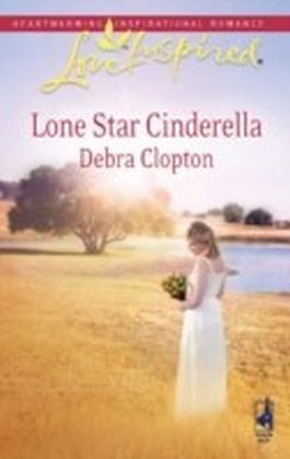 Lone Star Cinderella (Mills & Boon Love Inspired)