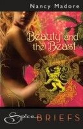Beauty & The Beast (for fans of Fifty Shades by E. L. James) (Spice Briefs)