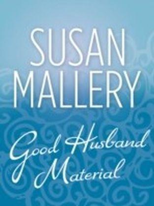 Good Husband Material (Mills & Boon M&B)