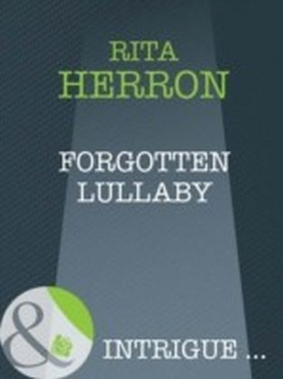 Forgotten Lullaby (Mills & Boon Intrigue) (A Memory Away... - Book 9)