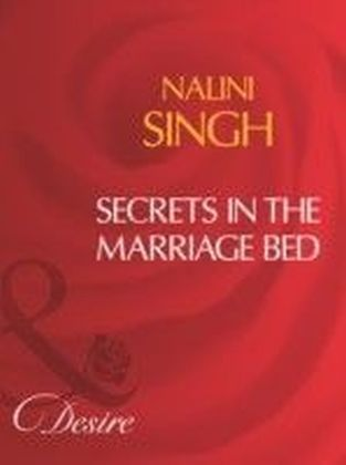 Secrets In The Marriage Bed (Mills & Boon Desire)