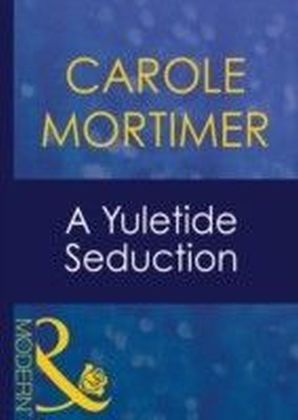 Yuletide Seduction (Mills & Boon Modern) (Christmas - Book 17)
