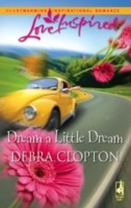 Dream a Little Dream (Mills & Boon Love Inspired)