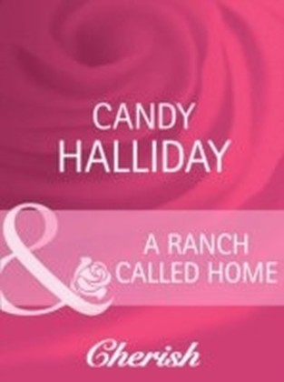 Ranch Called Home (Mills & Boon Cherish)