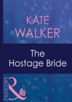 Hostage Bride (Mills & Boon Modern) (Latin Lovers - Book 7)