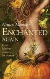 Enchanted Again (for fans of Fifty Shades by E. L. James) (Spice)